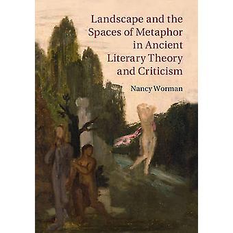 Paisaje y los espacios de la metáfora en la literatura antigua El de Nancy Worman
