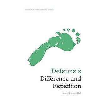 Deleuzes Difference and Repetition by Henry Somers Hall