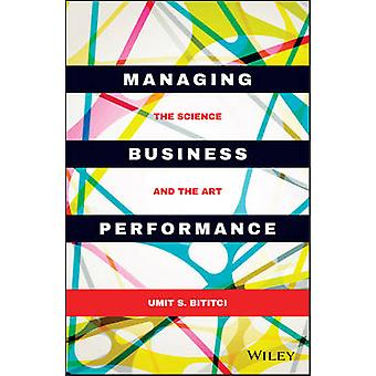 Managing Business Performance by Umit S. Bititci