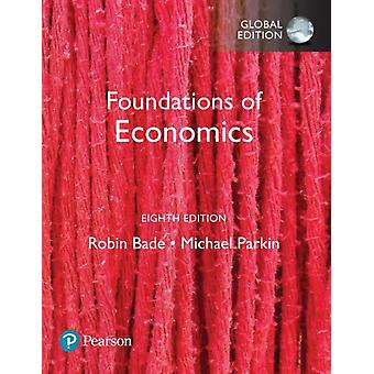 Foundations of Economics Global Edition by Michael Parkin