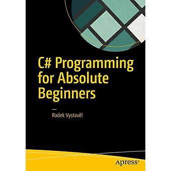 C programmering för absoluta nybörjare av Radek Vystave l