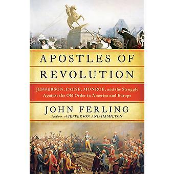 Apostelen van revolutie door John Ferling
