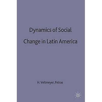 Dynamics of Social Change in South America by Veltmeyer & Henry Professor of Sociology