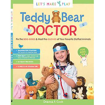Teddy Bear Doctor A Lets Make and Play Book by Deanna F Cook
