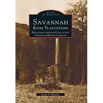 Savannah River Plantations - - Photographs from the Collection of the G