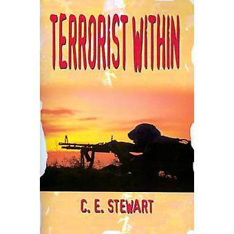 Terrorist Within by Stewart & C. E.
