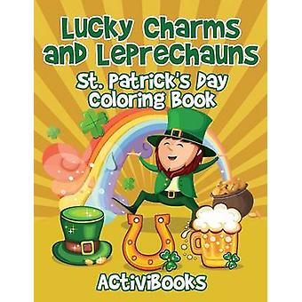 Lucky Charms and Leprechauns St. Patricks Day Coloring Book by Activibooks