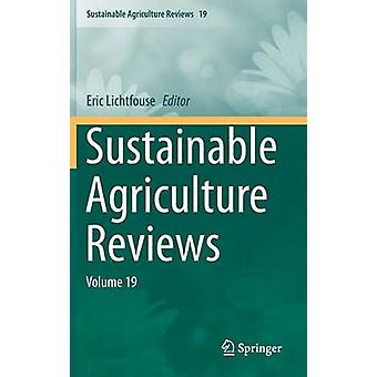 Sustainable Agriculture Reviews  Volume 19 by Lichtfouse & Eric