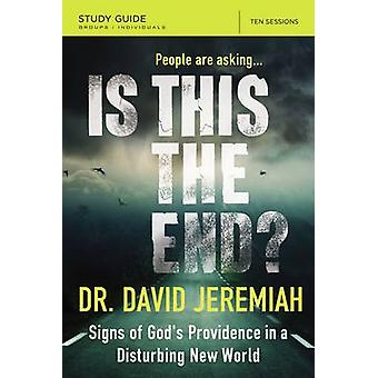 Is This the End Study Guide by Dr. David Jeremiah