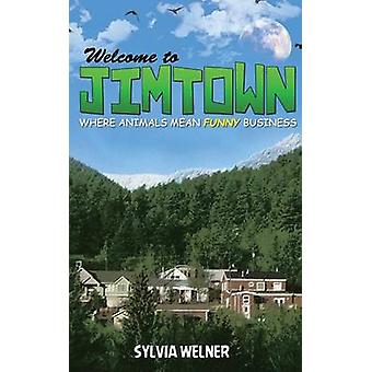 Welcome to Jimtown by Welner & Sylvia