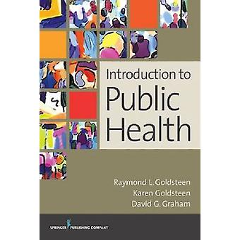 Introduction to Public Health by Goldsteen & Raymond L.