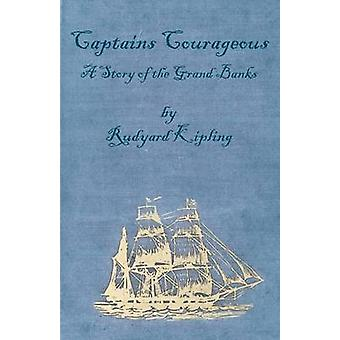 Captains Courageous  A Story of the Grand Banks by Kipling & Rudyard