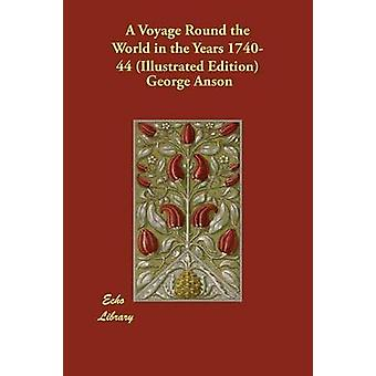 A Voyage Round the World in the Years 174044 Illustrated Edition by Anson & George