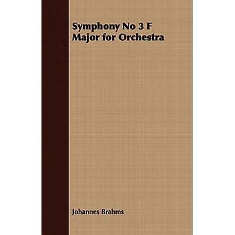 Symphony No 3 F Major for Orchestra by Brahms & Johannes