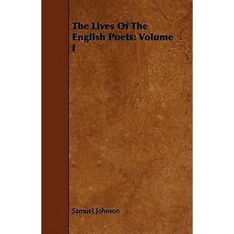 The Lives Of The English Poets Volume I by Johnson & Samuel