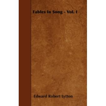 Fables In Song  Vol. I by Lytton & Edward Robert