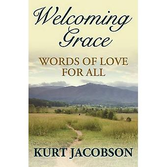 Welcoming Grace Words of Love for All by Jacobson & Kurt