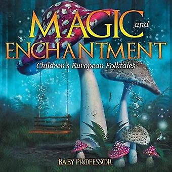 Magic and Enchantment   Childrens European Folktales by Baby Professor
