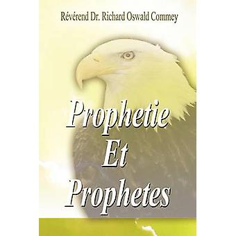 Prophetie Et Prophetes by Commey & Richard Oswald