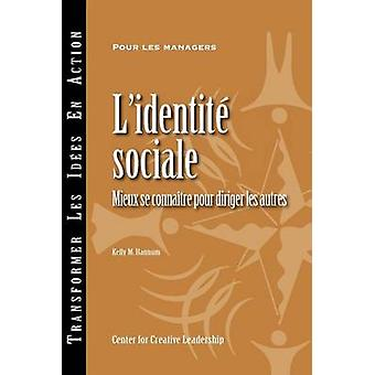 Social Identity Knowing Yourself Leading Others French by Hannum & Kelly M