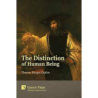 The Distinction of Human Being by Caplan & Thomas Kruger