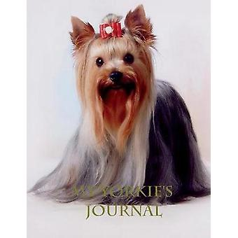 My Yorkies Journal Building Memories One Day at a Time by Considine & Michael