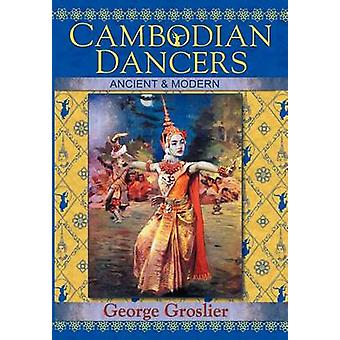 Cambodian Dancers  Ancient and Modern by Groslier & George
