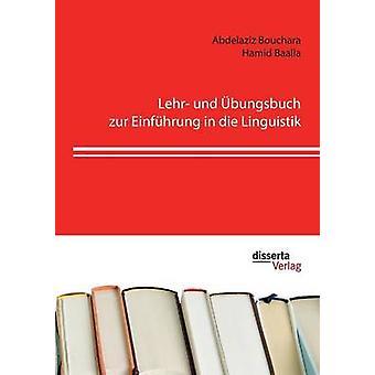 Lehr und bungsbuch zur Einfhrung in die Linguistik by Bouchara & Abdelaziz