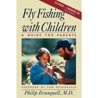FlyFishing with Children by Brunquell & Philip
