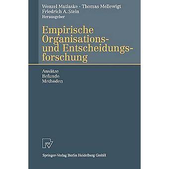 Empirische Organisations und Entscheidungsforschung  Anstze Befunde Methoden by Matiaske & Wenzel