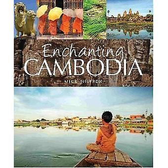 Enchanting Cambodia by Mick Shippen