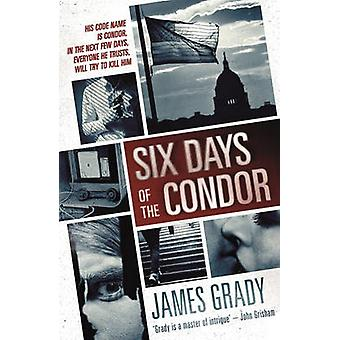 Six Days of the Condor by James Grady - 9781843445906 Book
