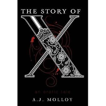 The Story of X - An Erotic Tale by A J Molloy - 9780062268525 Book