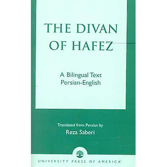 The Divan of Hafez - A Bilingual Text Persian-English by Khaja Shamsud