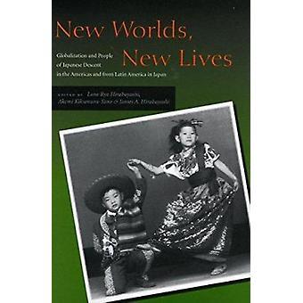 Neue Welten - neue lebt - Globalisierung und Menschen japanischer Abstammung