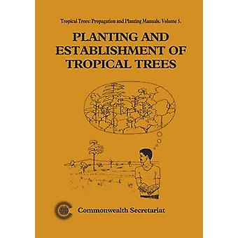 Planting and Establishment of Tropical Trees by David Upton - 9780850