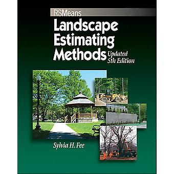 Means Landscape Estimating Methods (5th Revised edition) by Sylvia Ho