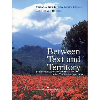 Between Text and Territory - Survey and Excavations in the Terra of Sa