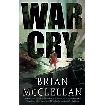 War Cry by Brian McClellan - 9781250170163 Book