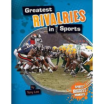 Greatest Rivalries in Sports by Tony Lee - 9781617839252 Book