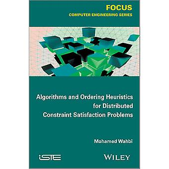Algorithms and Ordering Heuristics for Distributed Constraint Satisfa
