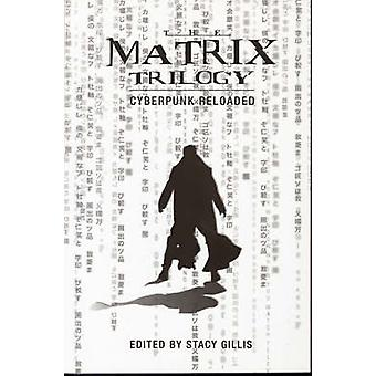 The  -Matrix - Reloaded - Cyberpunk Reloaded by Stacy Gillis - 978190476