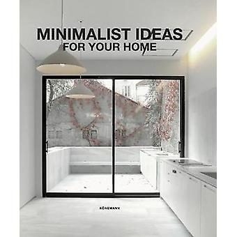 Minimalist Ideas for Your Home by Claudia Martinez Alonso - 978374192