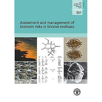 Assessment and Management of Biotoxin Risks in Bivalve Molluscs by Fo