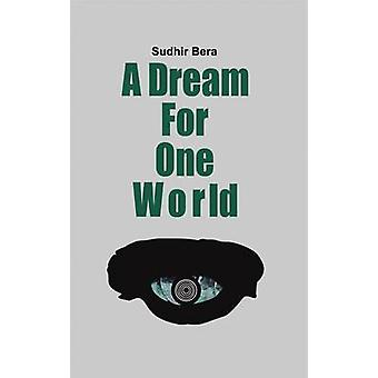 A Dream For One World by Sudhir Bera - 9788187891970 Book