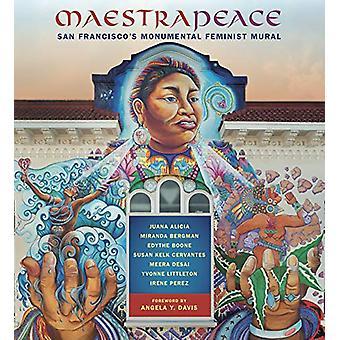 Maestrapeace - San Francisco's Monumental Feminist Mural by Angela Dav