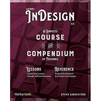 Adobe InDesign CC - A Complete Course and Compendium of Features by St