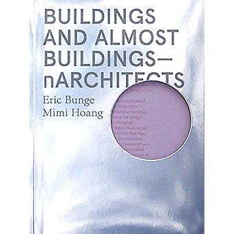 Buildings and Almost Buildings by Eric Bunge - 9781948765084 Book