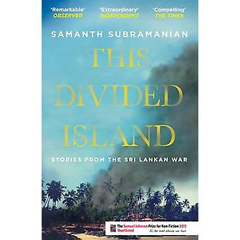 Esto divide isla - historias de la Sri Lanka guerra (principal) por Samant