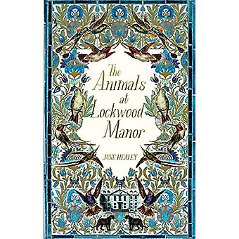 The Animals at Lockwood Manor by Jane Healey - 9781529014174 Book